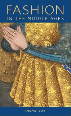 Fashion in the Middle Ages by Margaret Scott