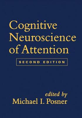 Cognitive Neuroscience of Attention, Second Edition by Michael I. Posner