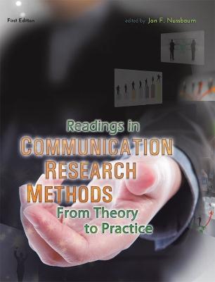 Readings in Communication Research Methods by Jon F. Nussbaum