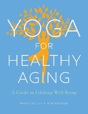 Yoga For Healthy Aging by Baxter Bell