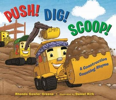 Push! Dig! Scoop!: A Construction Counting Rhyme by Rhonda Gowler Greene