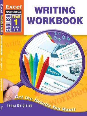 Excel Advanced Skills Workbooks: Writing Workbook Year 1 by Tanya Dalgleish