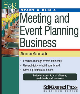 Start & Run a Meeting and Event Planning Business by Shannon Marie Lach