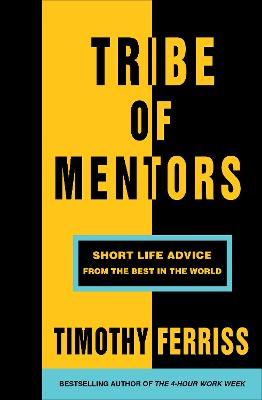 Tribe of Mentors by Timothy Ferris
