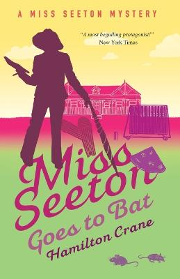 Miss Seeton Mystery: Miss Seeton Goes to Bat (Book 14) by Hamilton Crane