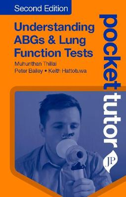 Pocket Tutor Understanding ABGs and Lung Function Tests by Munhunthan Thillai