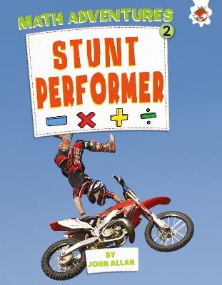 Stunt Performer: Maths Adventures 2 by John Allan