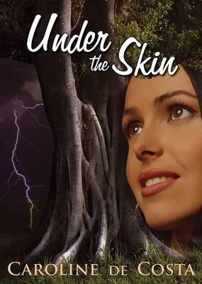 Under the Skin by Caroline Da Costa