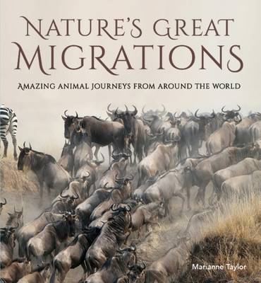 Natures Great Migrations by Marianne Taylor