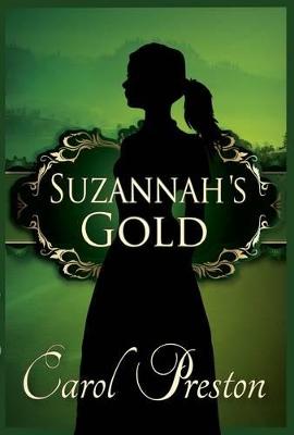 Suzannah's Gold by Carol Preston