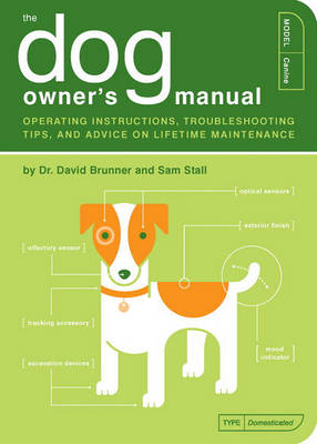 The Dog Owner's Manual by David Brunner