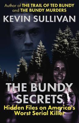 Bundy Secrets by Kevin Sullivan
