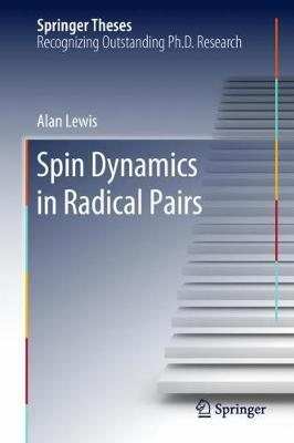 Spin Dynamics in Radical Pairs by Alan Lewis