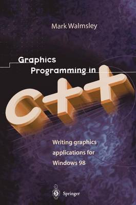 Graphics Programming in C++ by Mark Walmsley