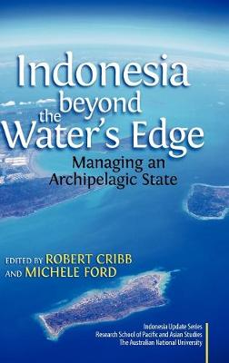 Indonesia Beyond the Waters Edge by Robert Cribb