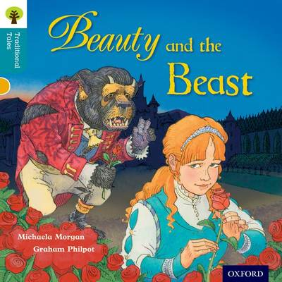 The Oxford Reading Tree Traditional Tales: Level 9: Beauty and the Beast by Michaela Morgan