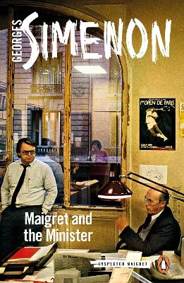 Maigret and the Minister: Inspector Maigret #46 by Georges Simenon