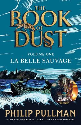La Belle Sauvage: The Book of Dust Volume One: From the world of Philip Pullman's His Dark Materials - now a major BBC series by Philip Pullman
