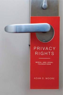 Privacy Rights by Adam D. Moore
