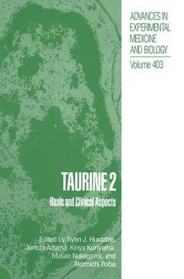 Taurine Taurine 2 Basic and Clinical Aspects v. 2 by Ryan J. Huxtable