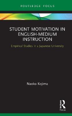 Student Motivation in English-Medium Instruction: Empirical Studies in a Japanese University book