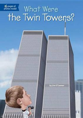 What Were the Twin Towers? by Jim O'Connor