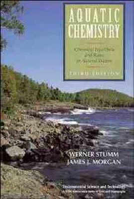 Aquatic Chemistry by Werner Stumm