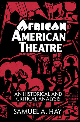 African American Theatre by Samuel A. Hay
