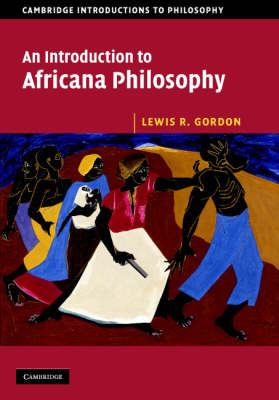 Introduction to Africana Philosophy by Lewis R. Gordon