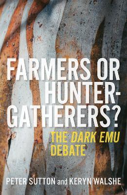 Farmers or Hunter-gatherers?: The Dark Emu Debate book