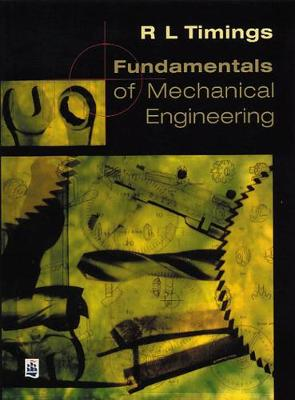 Fundamentals of Mechanical Engineering by Roger L. Timings