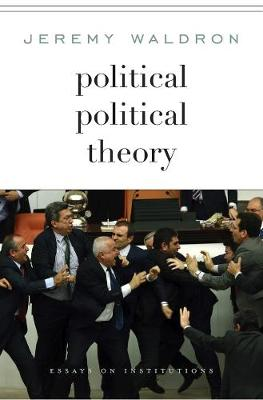 Political Political Theory by Jeremy Waldron