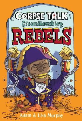 Ground-breaking Rebels by DK