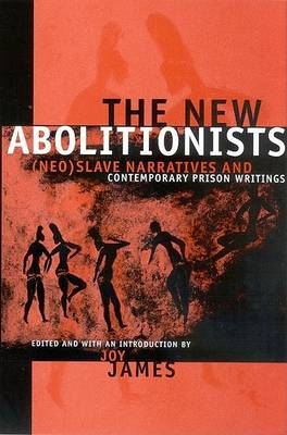 New Abolitionists by Joy James