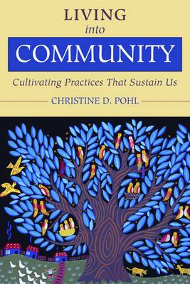 Living into Community by Christine Pohl
