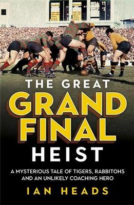 The Great Grand Final Heist by Ian Heads