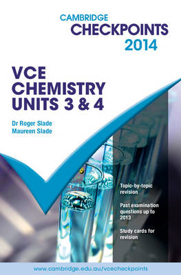 Cambridge Checkpoints VCE Chemistry Units 3 and 4 2014 Quiz Me More by Roger Slade
