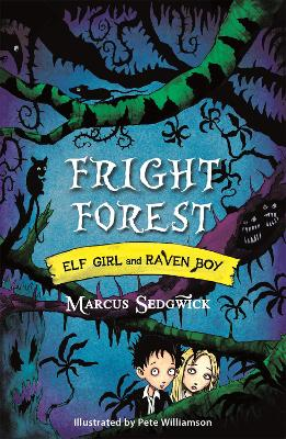 Elf Girl and Raven Boy: Fright Forest by Marcus Sedgwick