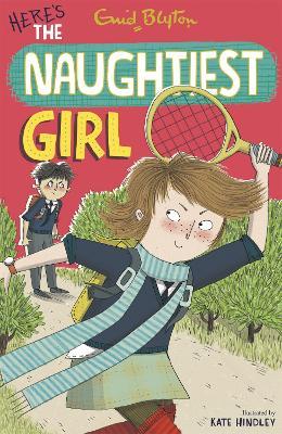 Naughtiest Girl: Here's The Naughtiest Girl by Enid Blyton