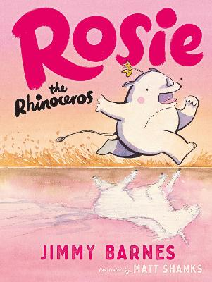Rosie the Rhinoceros by Jimmy Barnes