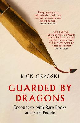 Guarded by Dragons: Encounters with Rare Books and Rare People by Rick Gekoski