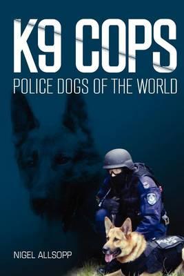 K9 Cops by Nigel Allsopp
