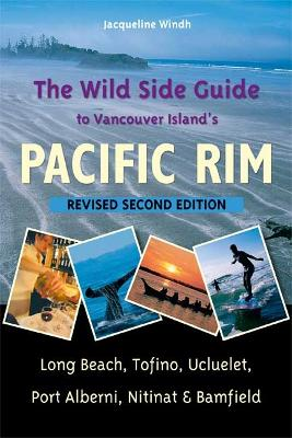 Wild Side Guide to Vancouver Island's Pacific Rim by Jacqueline Windh