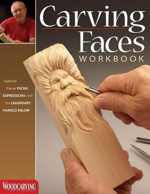 Carving Faces Workbook by Harold L. Enlow
