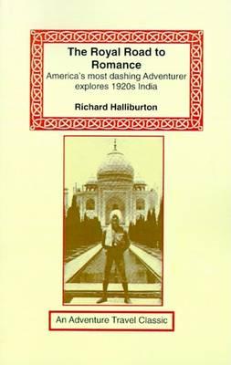 The Royal Road to Romance by Richard Halliburton