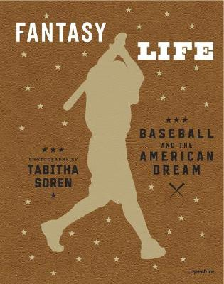 Tabitha Soren: Fantasy Life: Baseball and the American Dream by Dave Eggers
