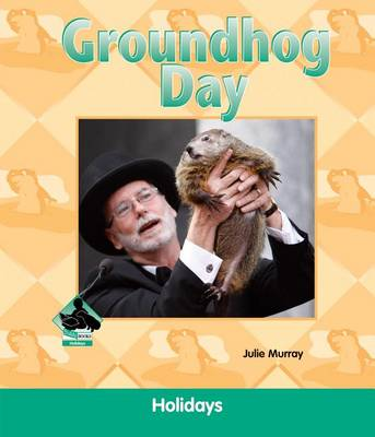 Groundhog Day by Julie Murray