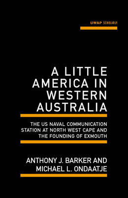 Little America in Western Australia by Michael Ondaatje