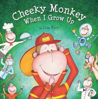 Cheeky Monkey - When I Grow Up book