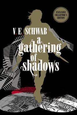 A Gathering of Shadows: Collector's Edition by V. E. Schwab